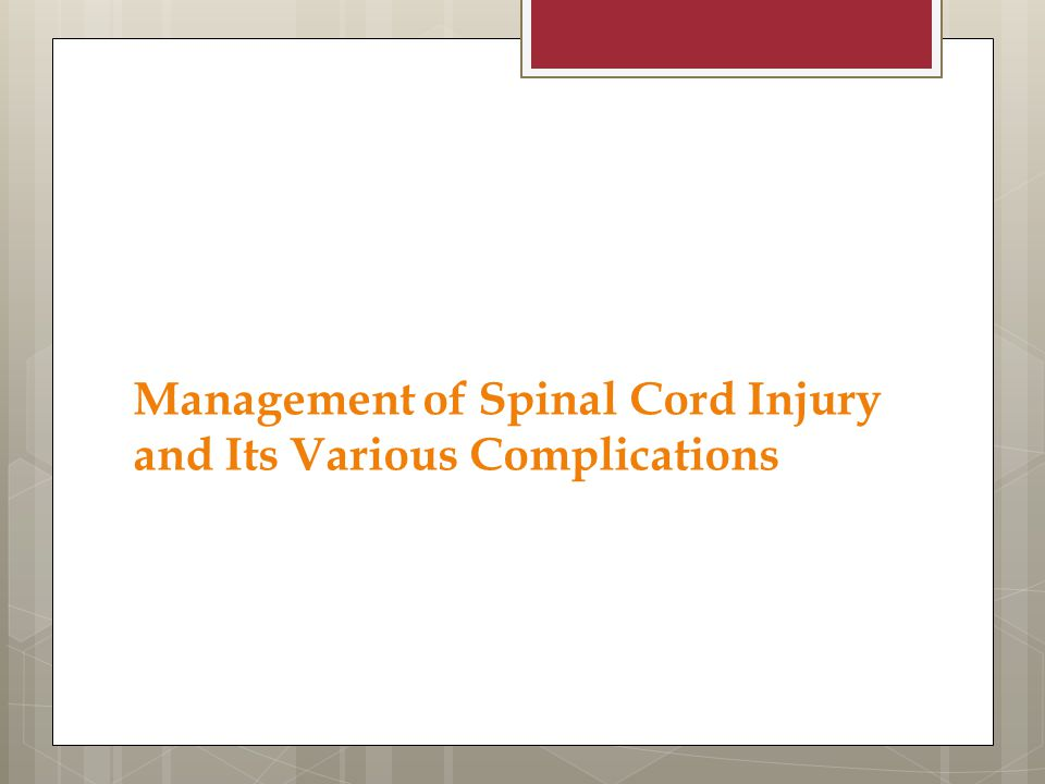 Management of Spinal Cord Injury and Its Various Complications