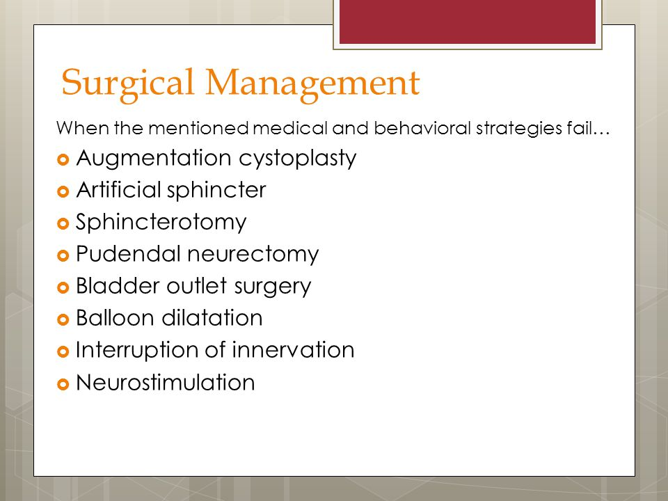 Surgical Management Augmentation cystoplasty Artificial sphincter