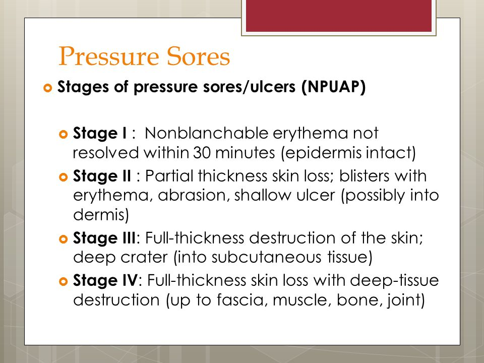 Pressure Sores Stages of pressure sores/ulcers (NPUAP)