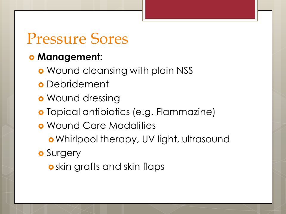 Pressure Sores Management: Wound cleansing with plain NSS Debridement