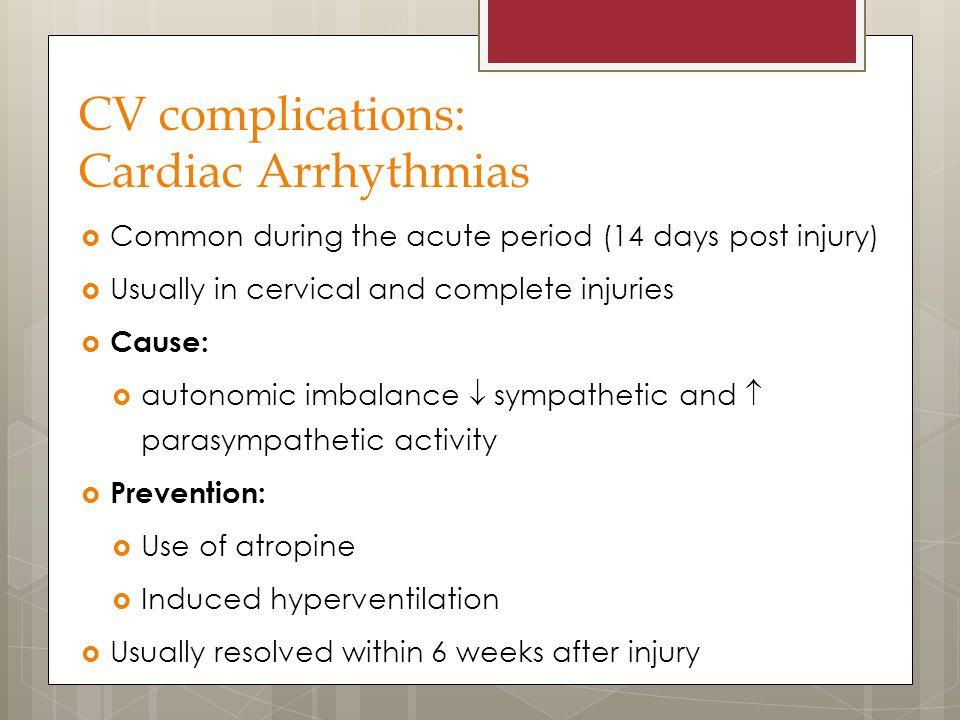 CV complications: Cardiac Arrhythmias