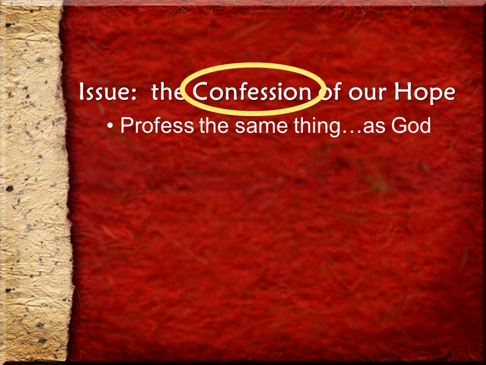Issue: the Confession of our Hope