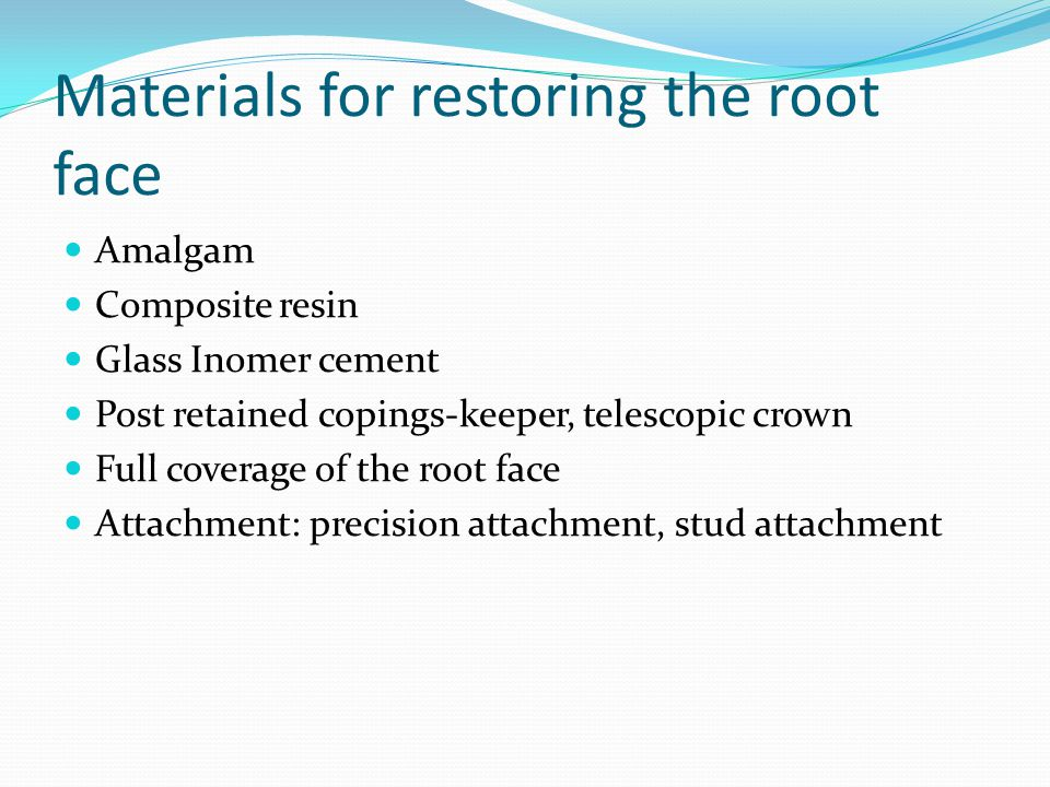 Materials for restoring the root face