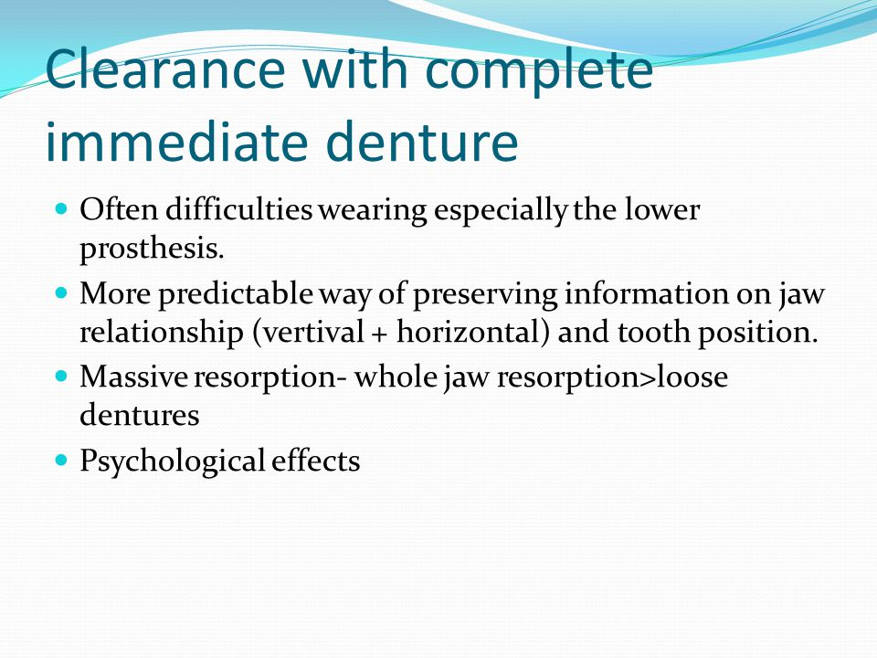Clearance with complete immediate denture