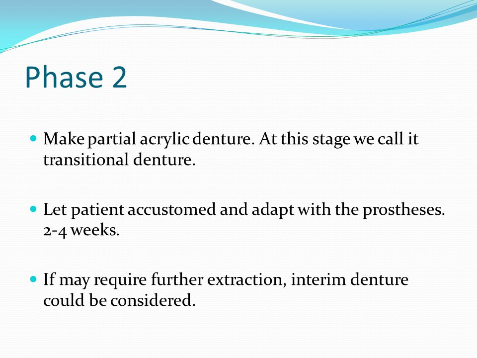 Phase 2 Make partial acrylic denture. At this stage we call it transitional denture.