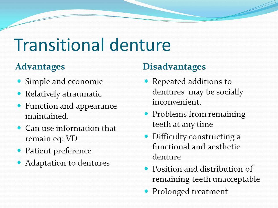 Transitional denture Advantages Disadvantages Simple and economic