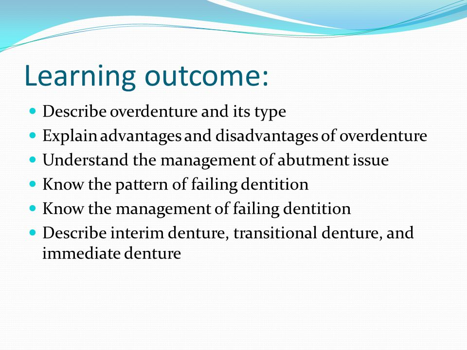Learning outcome: Describe overdenture and its type