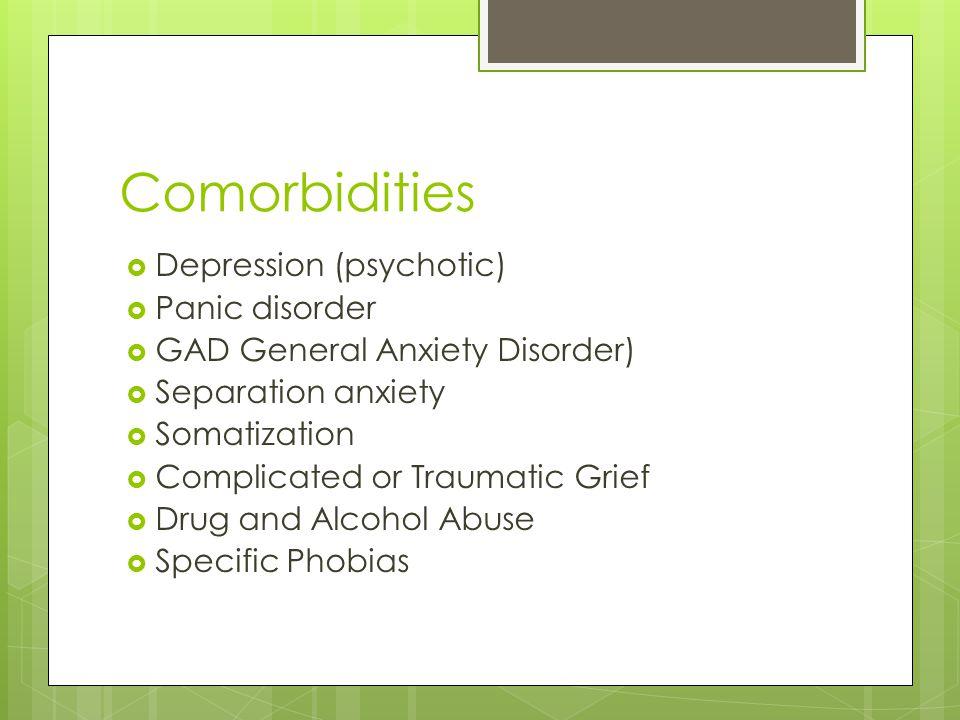 Comorbidities Depression (psychotic) Panic disorder