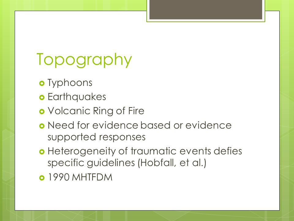 Topography Typhoons Earthquakes Volcanic Ring of Fire