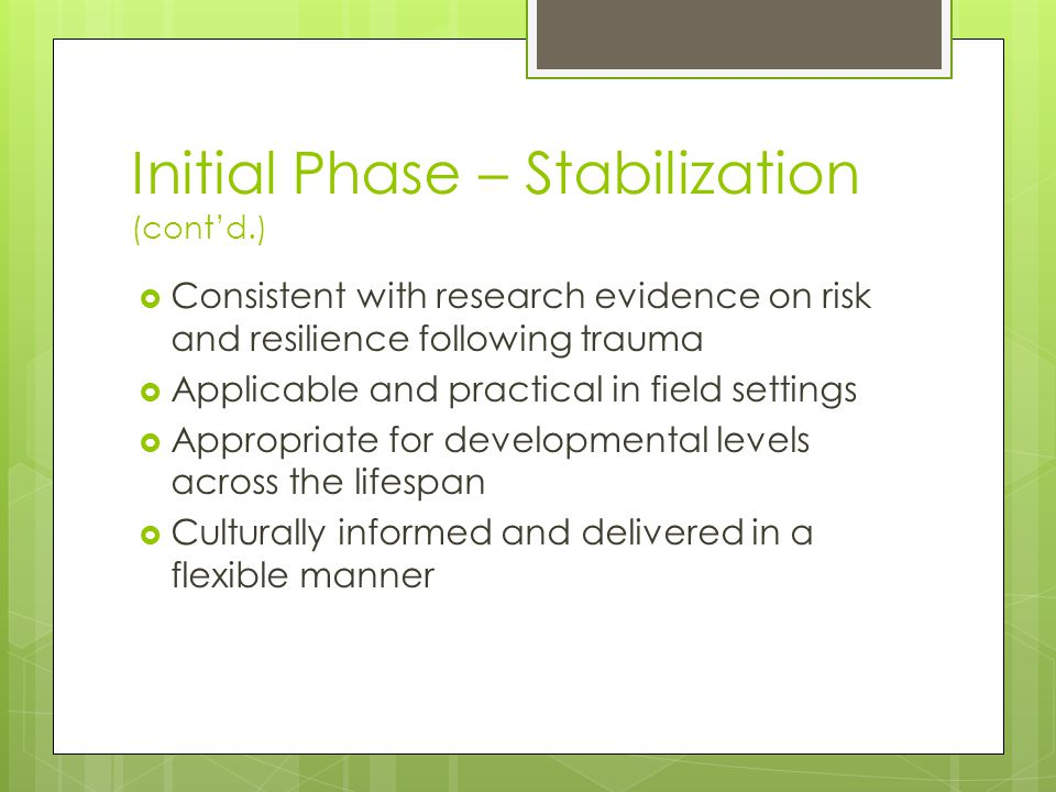 Initial Phase – Stabilization (cont'd.)