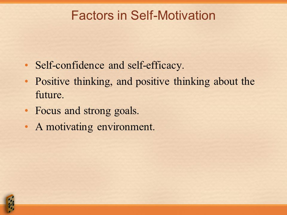 Factors in Self-Motivation