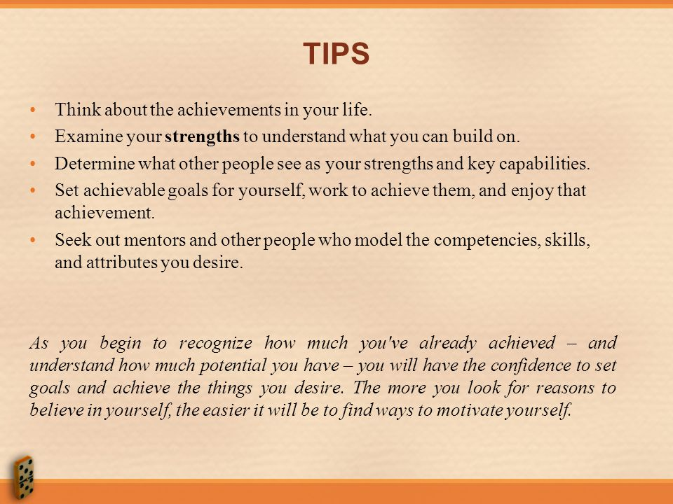 TIPS Think about the achievements in your life.