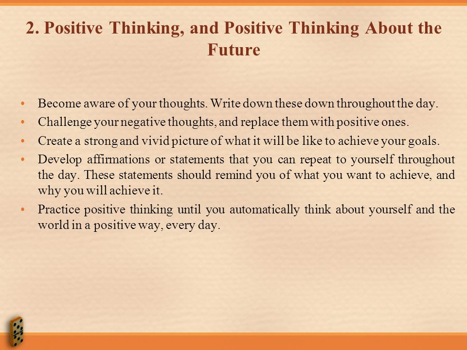 2. Positive Thinking, and Positive Thinking About the Future