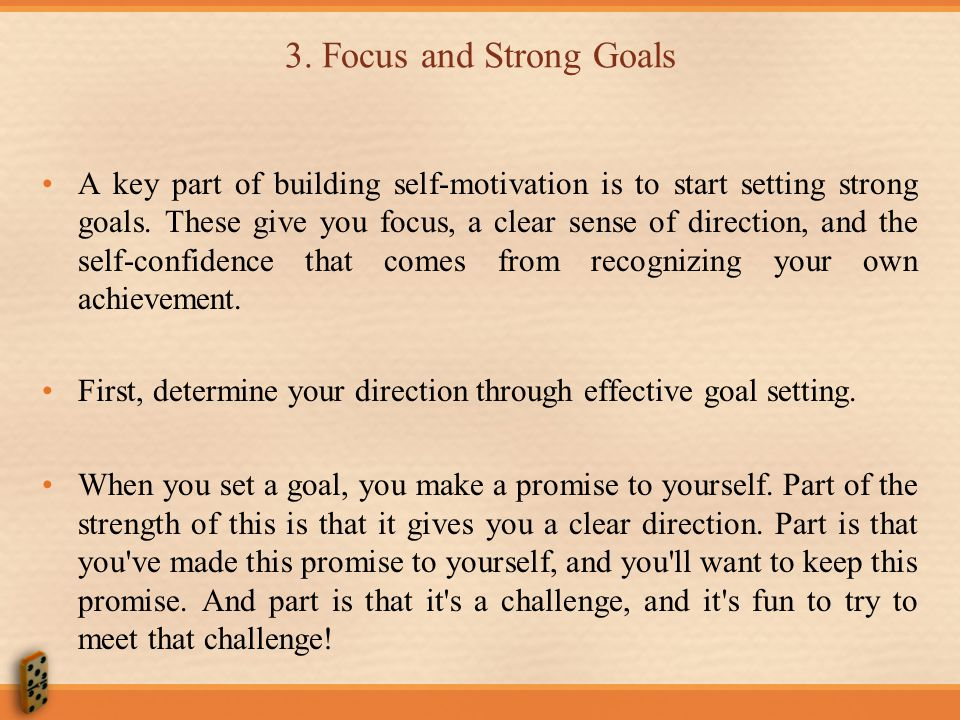 3. Focus and Strong Goals