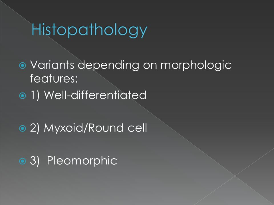 Histopathology Variants depending on morphologic features: