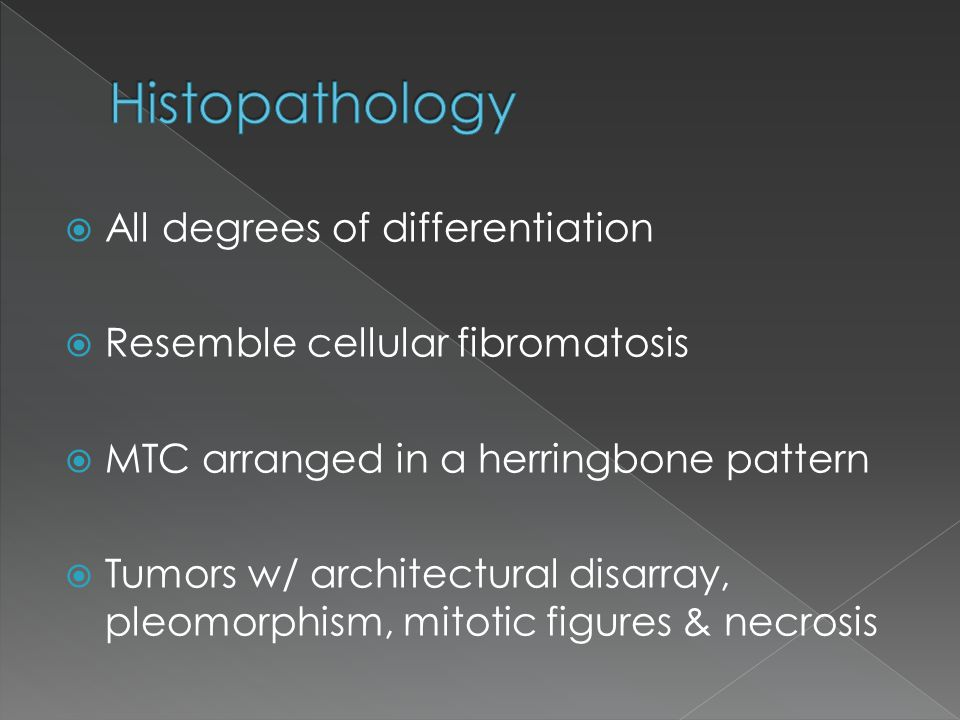 Histopathology All degrees of differentiation
