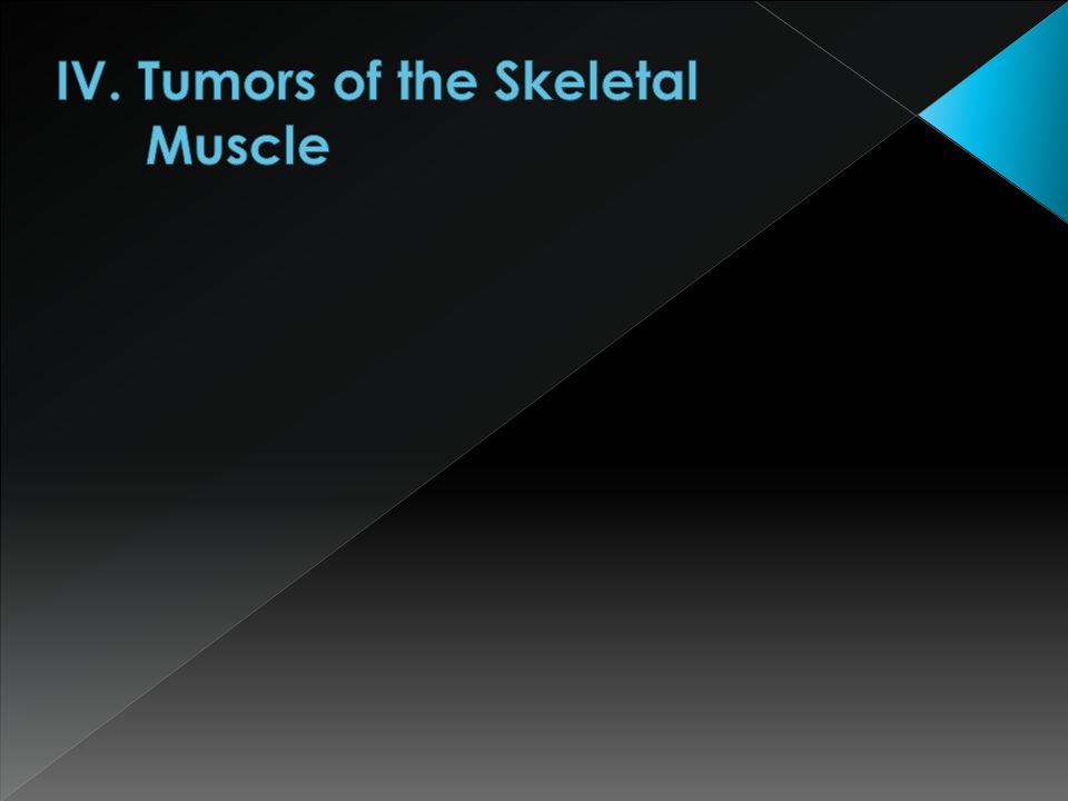 IV. Tumors of the Skeletal Muscle