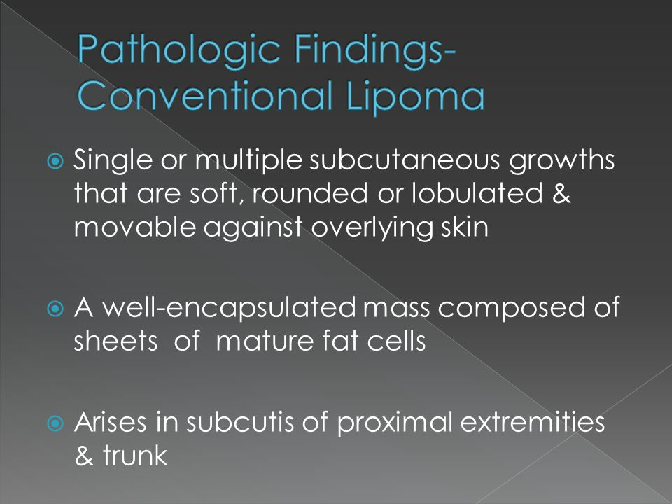 Pathologic Findings- Conventional Lipoma