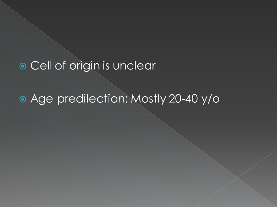 Cell of origin is unclear