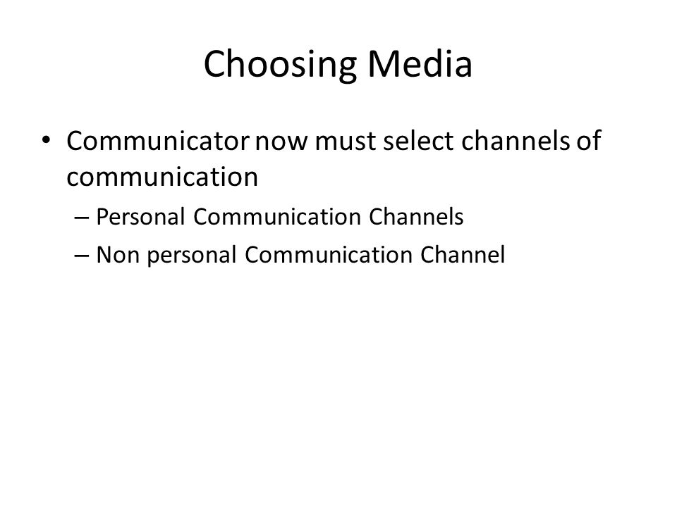 Choosing Media Communicator now must select channels of communication