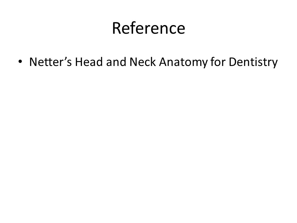 Reference Netter's Head and Neck Anatomy for Dentistry