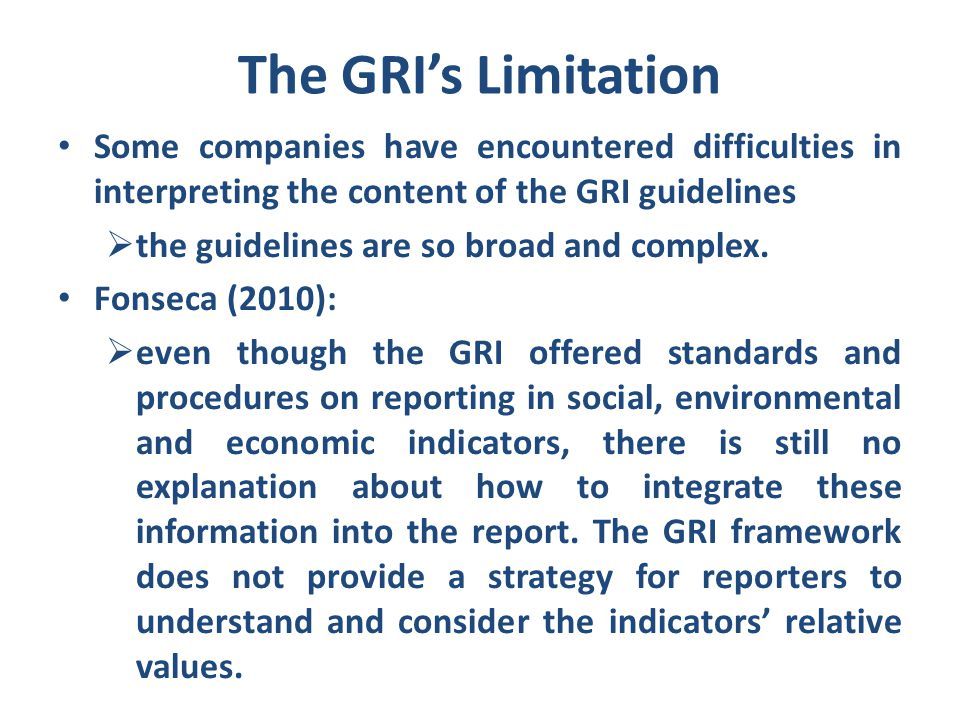 The GRI's Limitation Some companies have encountered difficulties in interpreting the content of the GRI guidelines.