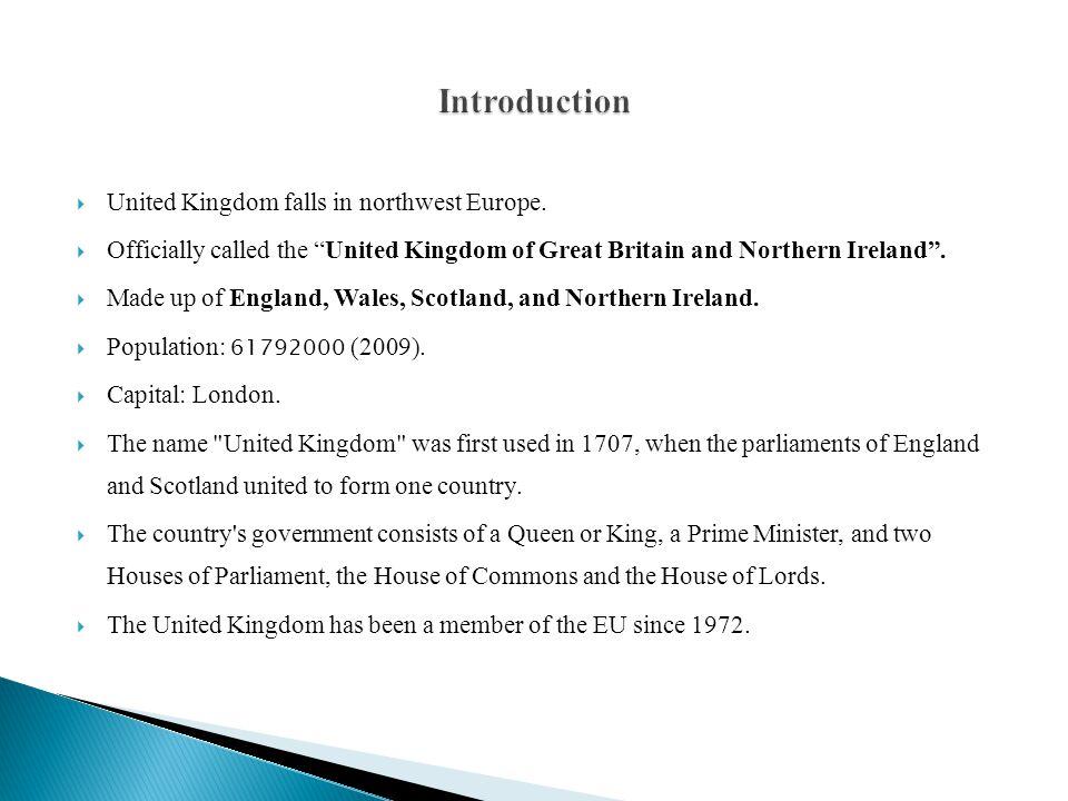 Introduction United Kingdom falls in northwest Europe.