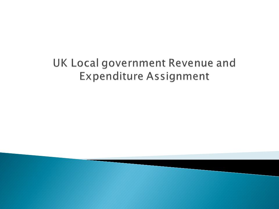 UK Local government Revenue and Expenditure Assignment