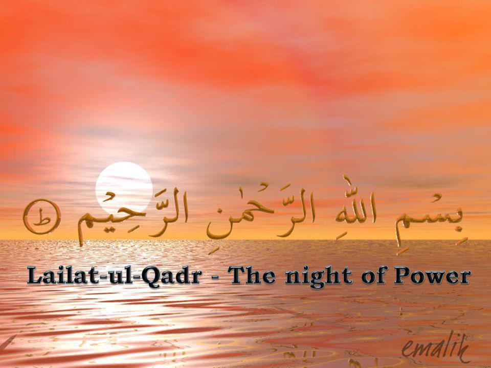 Lailat-ul-Qadr - The night of Power