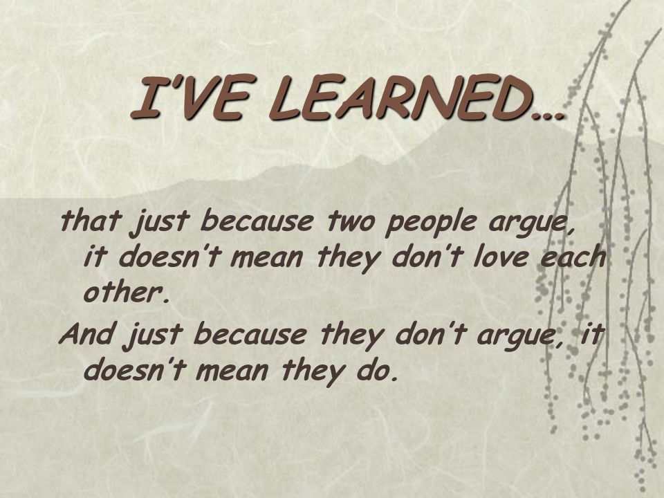 that just because two people argue, it doesn't mean they don't love each other.