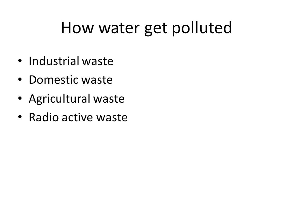 How water get polluted Industrial waste Domestic waste
