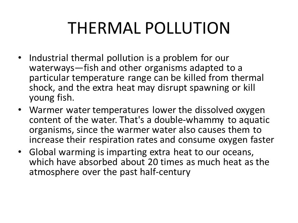 thermal pollution a global problem Why is thermal pollution a problem and how we can overcome on this issue to make our environment thermal pollution free and live healthier.