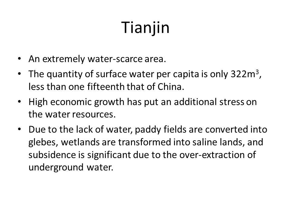 Tianjin An extremely water-scarce area.