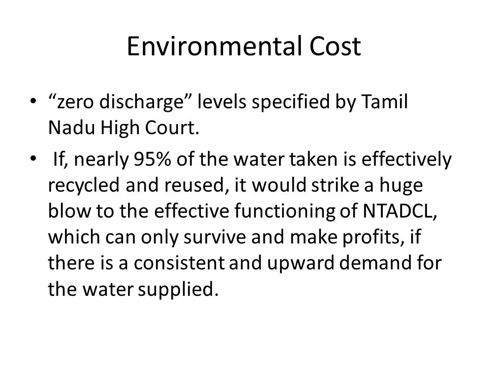Environmental Cost zero discharge levels specified by Tamil Nadu High Court.