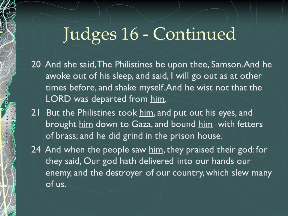 Judges 16 - Continued