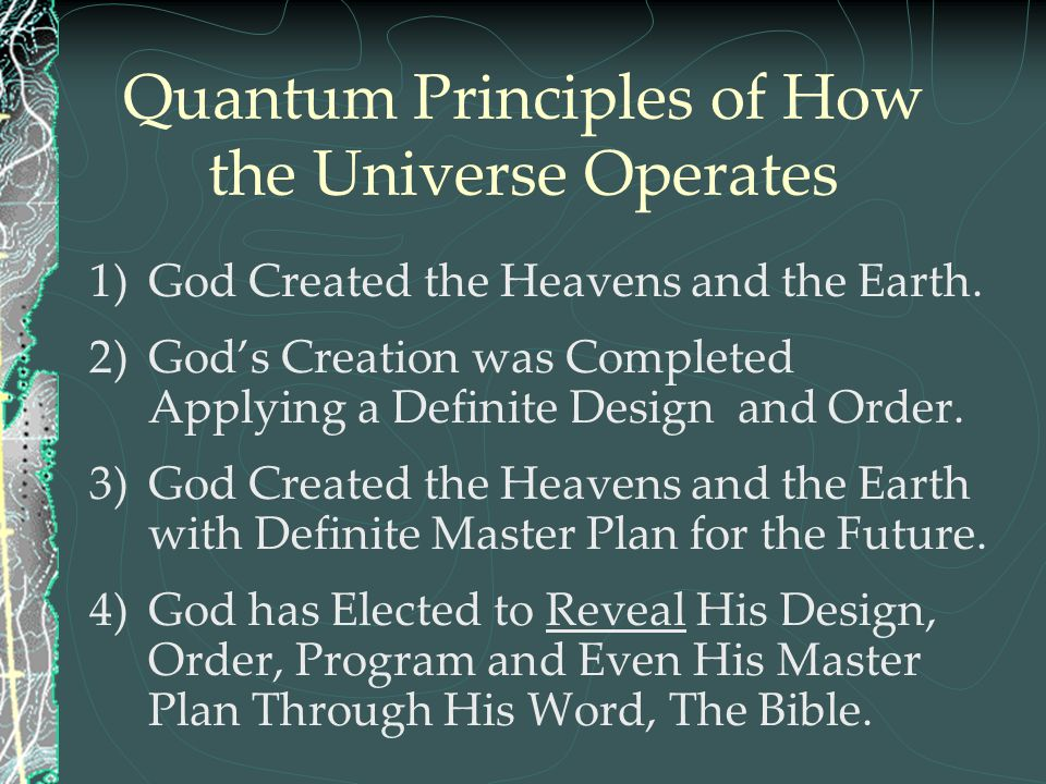 Quantum Principles of How the Universe Operates