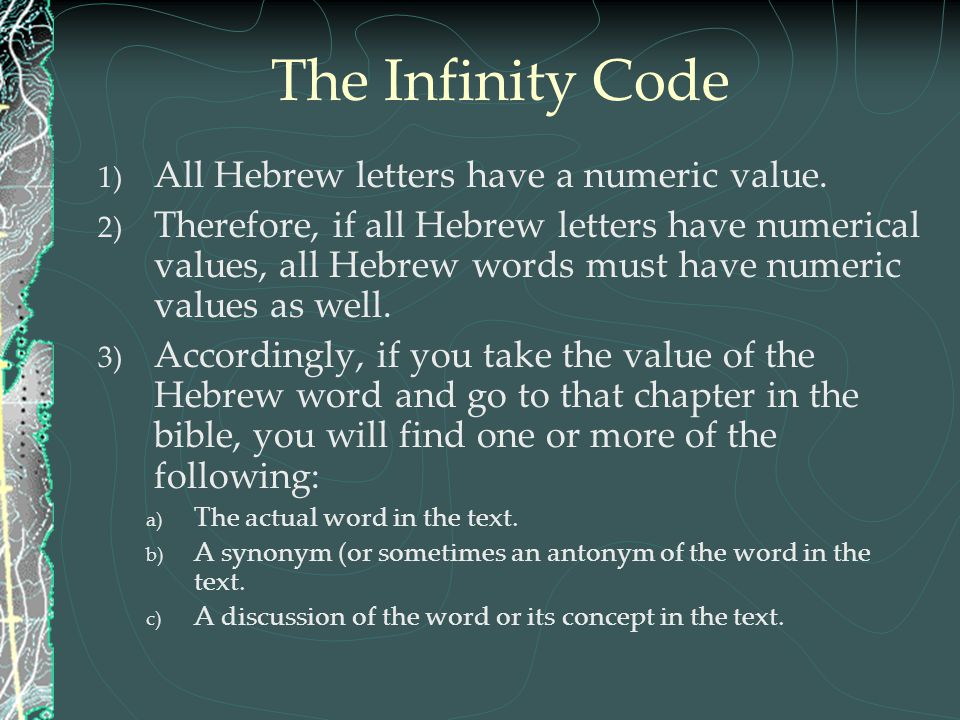The Infinity Code All Hebrew letters have a numeric value.