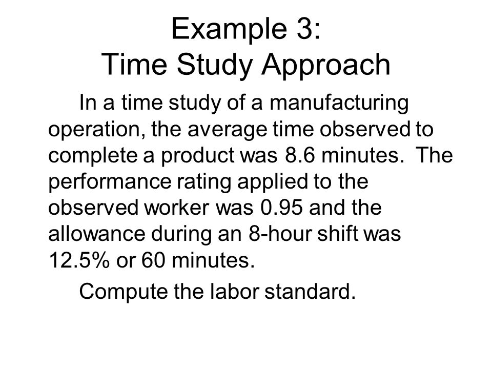 Example 3: Time Study Approach