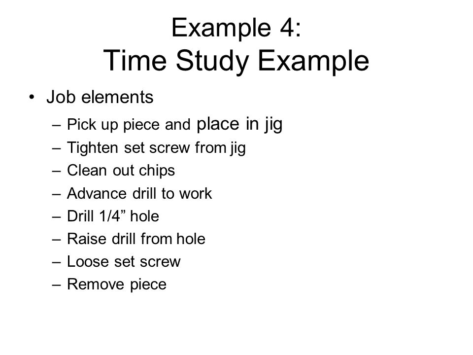 Example 4: Time Study Example