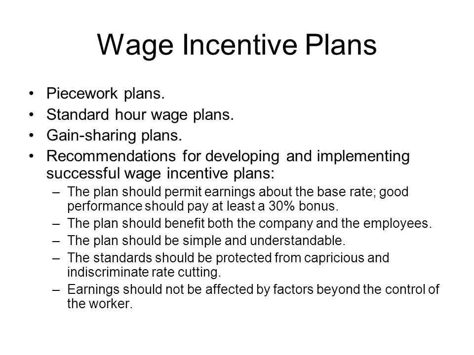 Wage Incentive Plans Piecework plans. Standard hour wage plans.