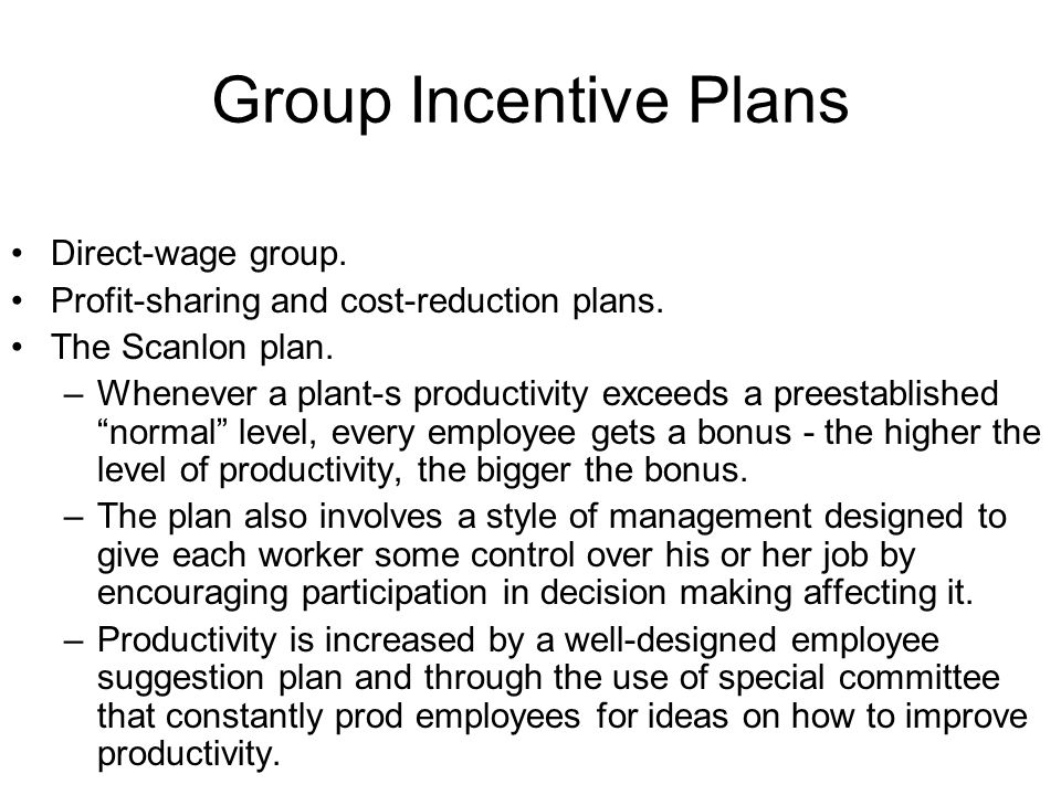 Group Incentive Plans Direct-wage group.