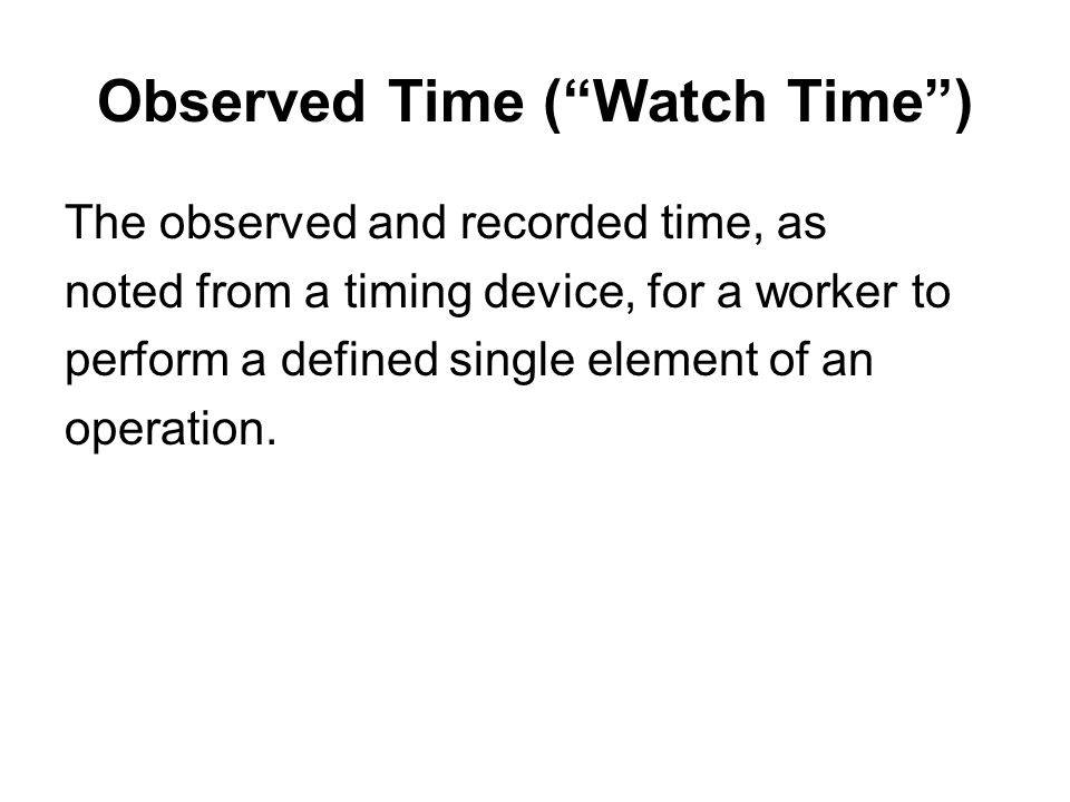 Observed Time ( Watch Time )