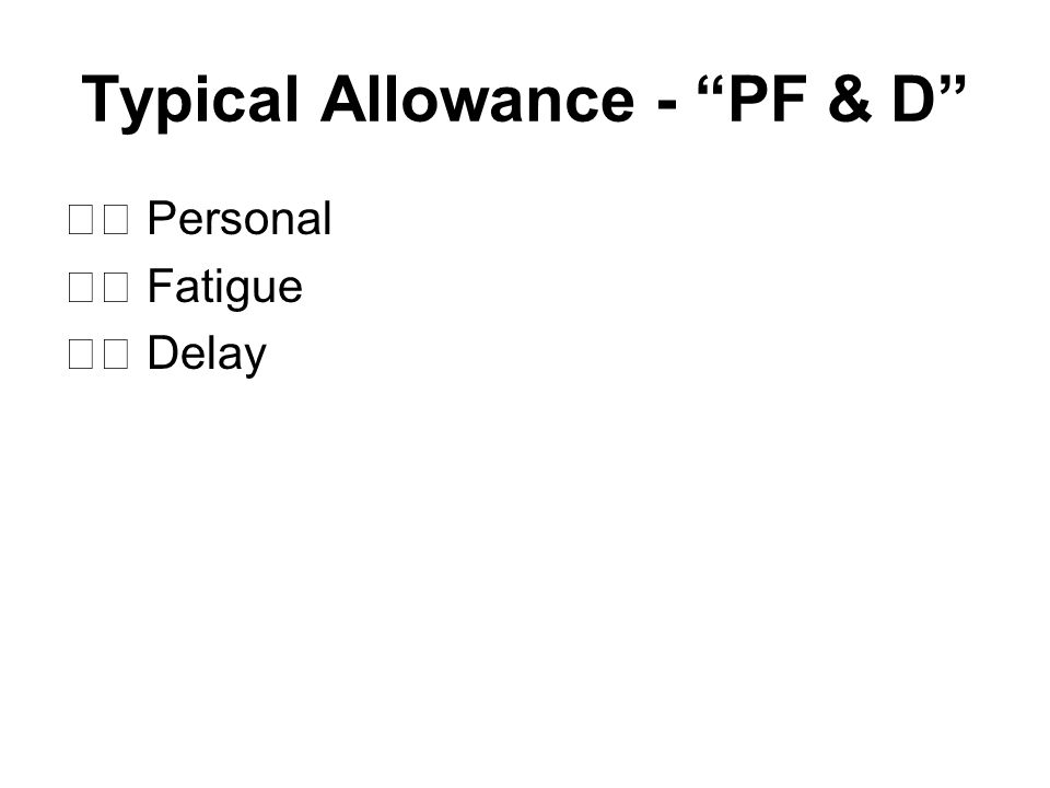 Typical Allowance - PF & D