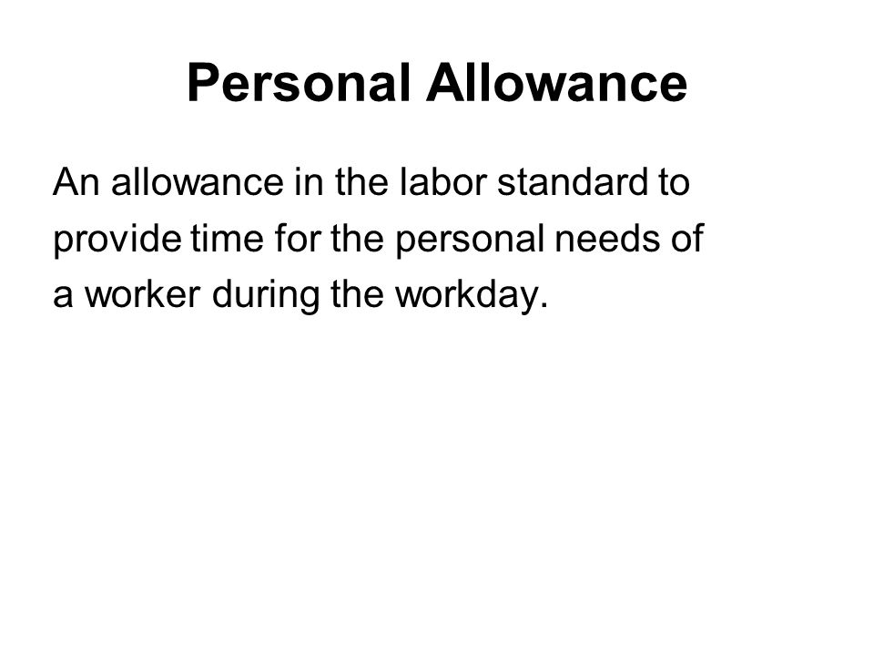 Personal Allowance An allowance in the labor standard to