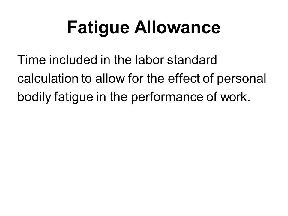 Fatigue Allowance Time included in the labor standard