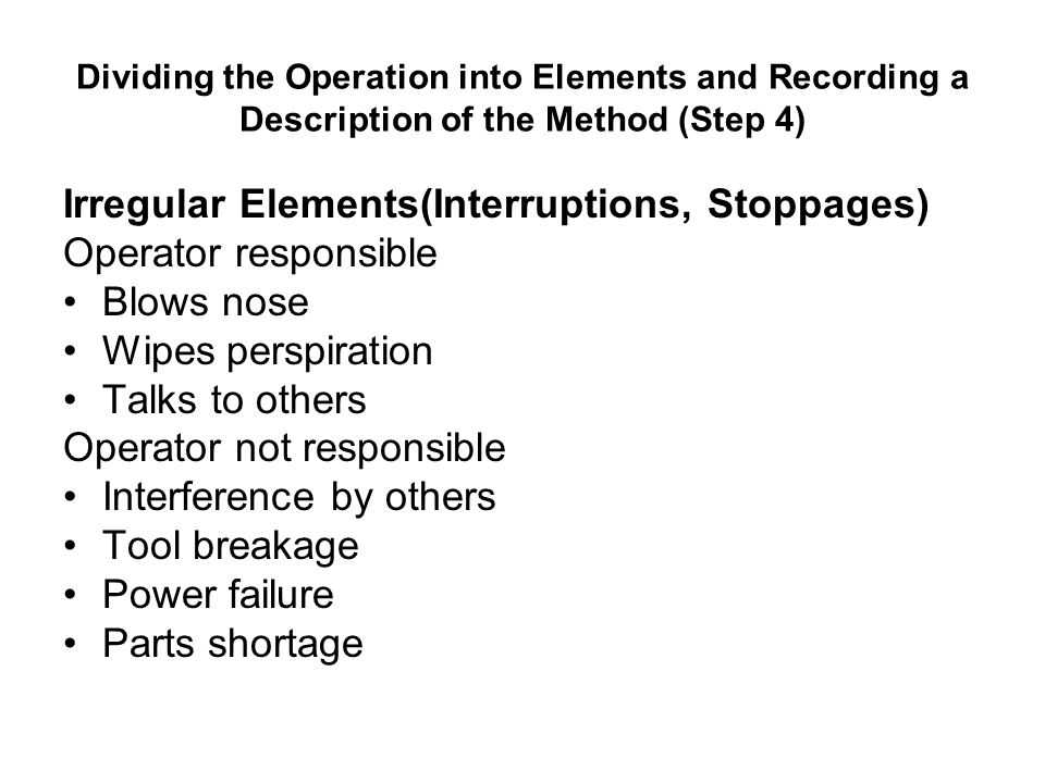 Irregular Elements(Interruptions, Stoppages) Operator responsible