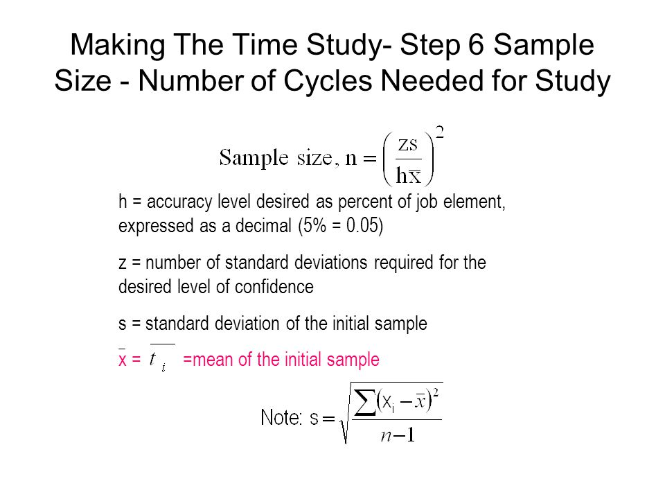 Making The Time Study- Step 6 Sample Size - Number of Cycles Needed for Study