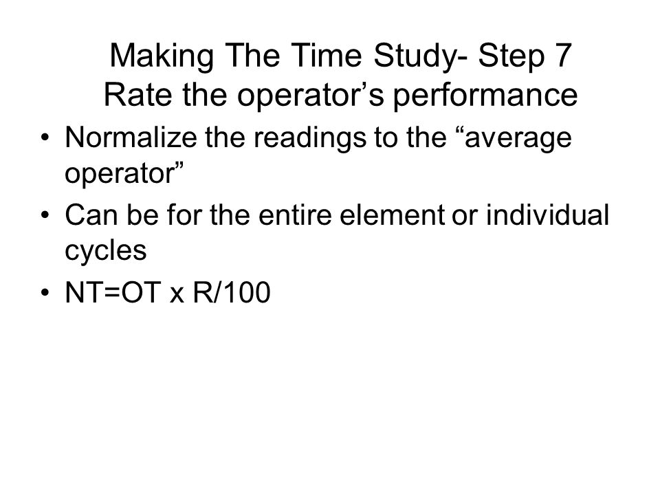 Making The Time Study- Step 7 Rate the operator's performance