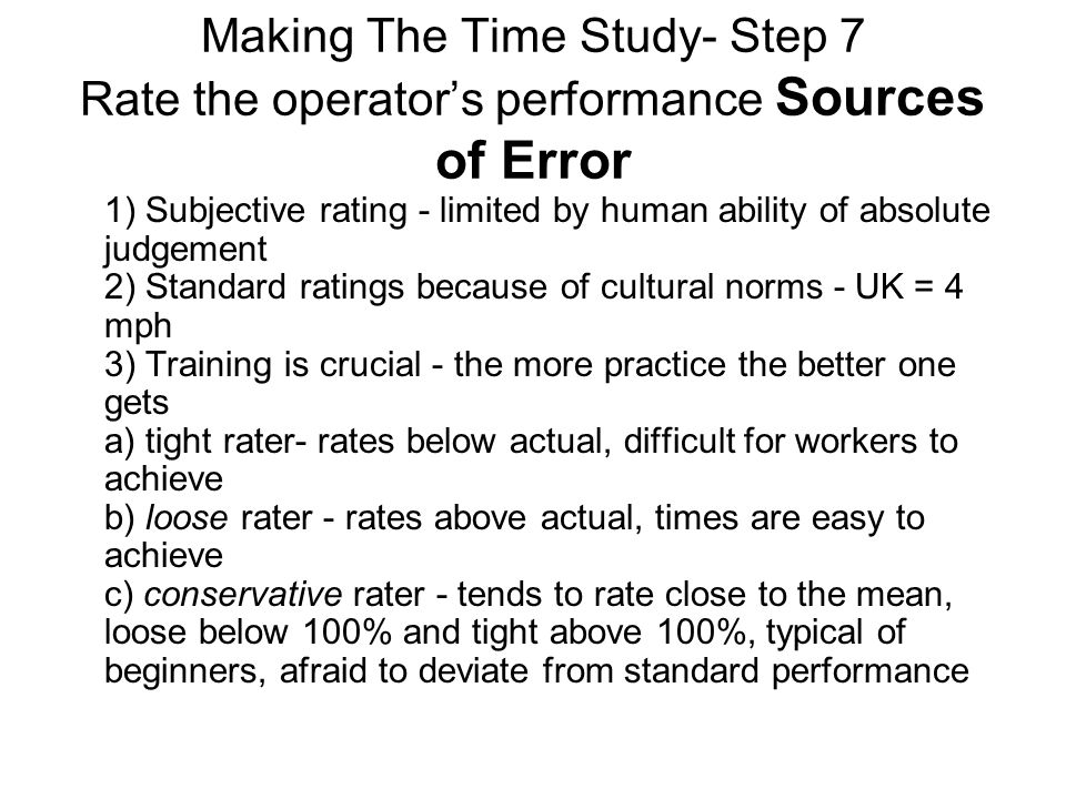Making The Time Study- Step 7 Rate the operator's performance Sources of Error