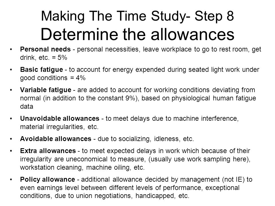 Making The Time Study- Step 8 Determine the allowances
